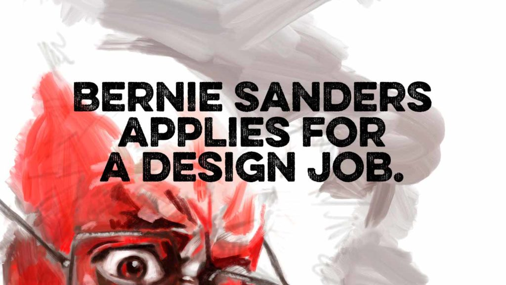 Bernie Sanders applies for a design job