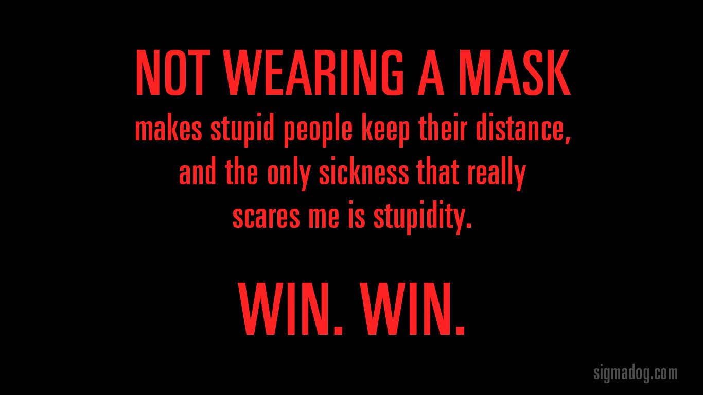 masks are for stupid people